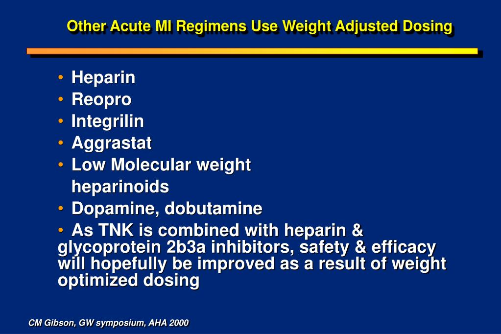 Other Acute MI Regimens Use Weight Adjusted Dosing