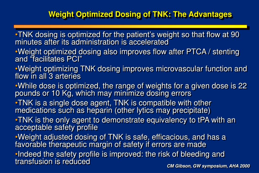 Weight Optimized Dosing of TNK: The Advantages
