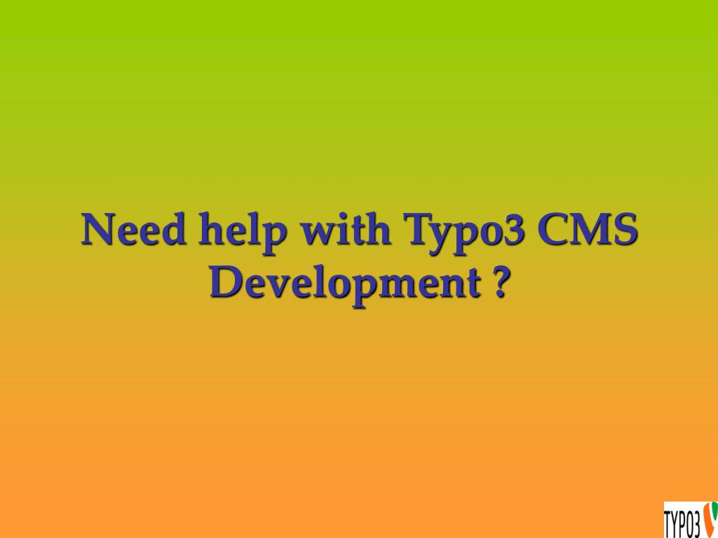 Need help with Typo3 CMS Development ?