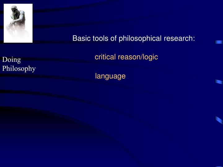 Basic tools of philosophical research: