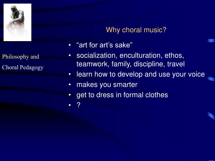 Why choral music?