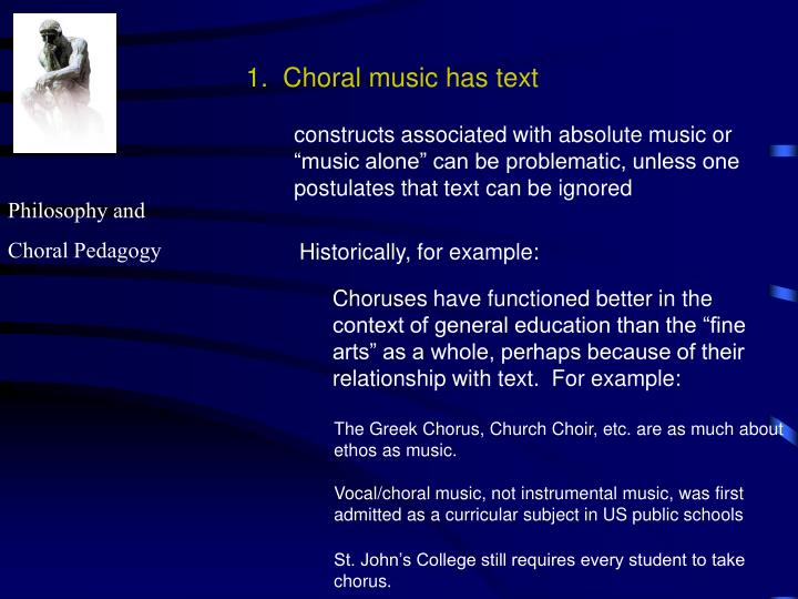 1.  Choral music has text