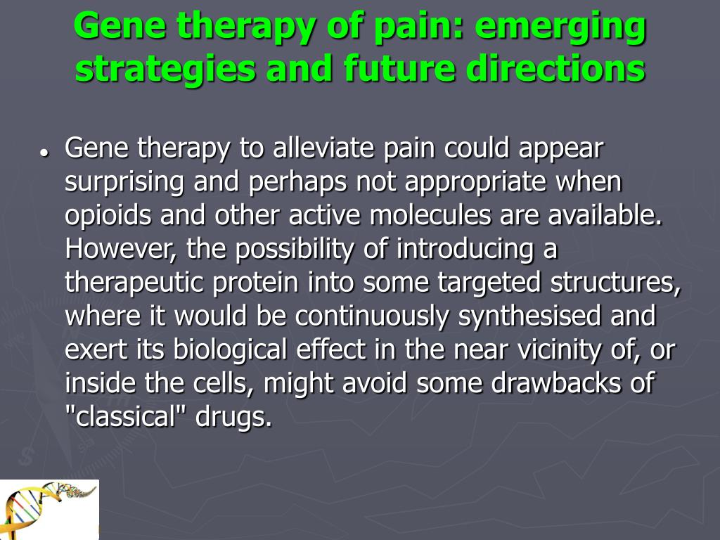 Gene therapy of pain: emerging