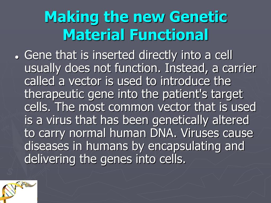 Making the new Genetic Material Functional