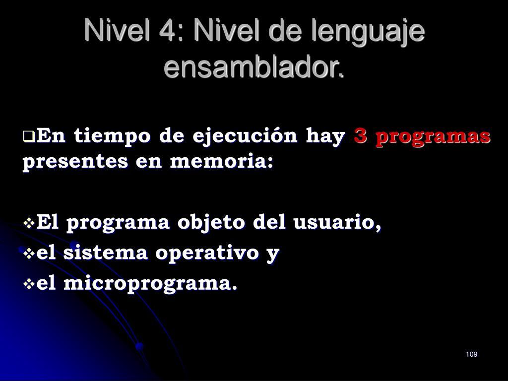 Nivel 4: Nivel de lenguaje  ensamblador.
