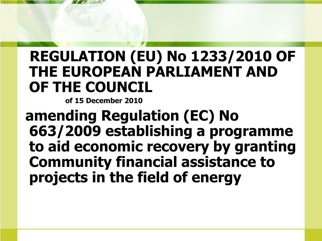 REGULATION (EU) No 1233/2010 OF THE EUROPEAN PARLIAMENT AND OF THE COUNCIL