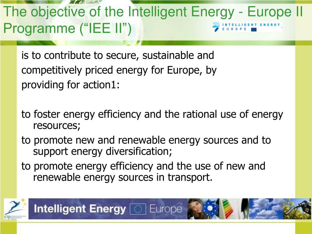 """The objective of the Intelligent Energy - Europe II Programme (""""IEE II"""")"""