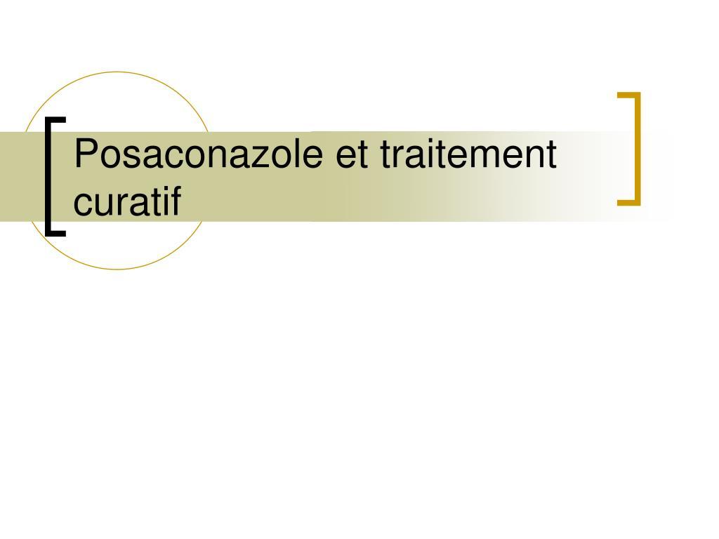 Posaconazole et traitement curatif