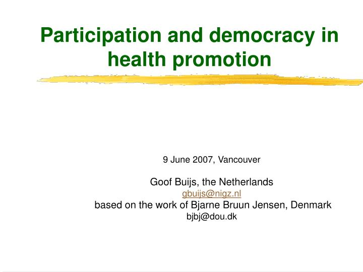 Participation and democracy in health promotion l.jpg