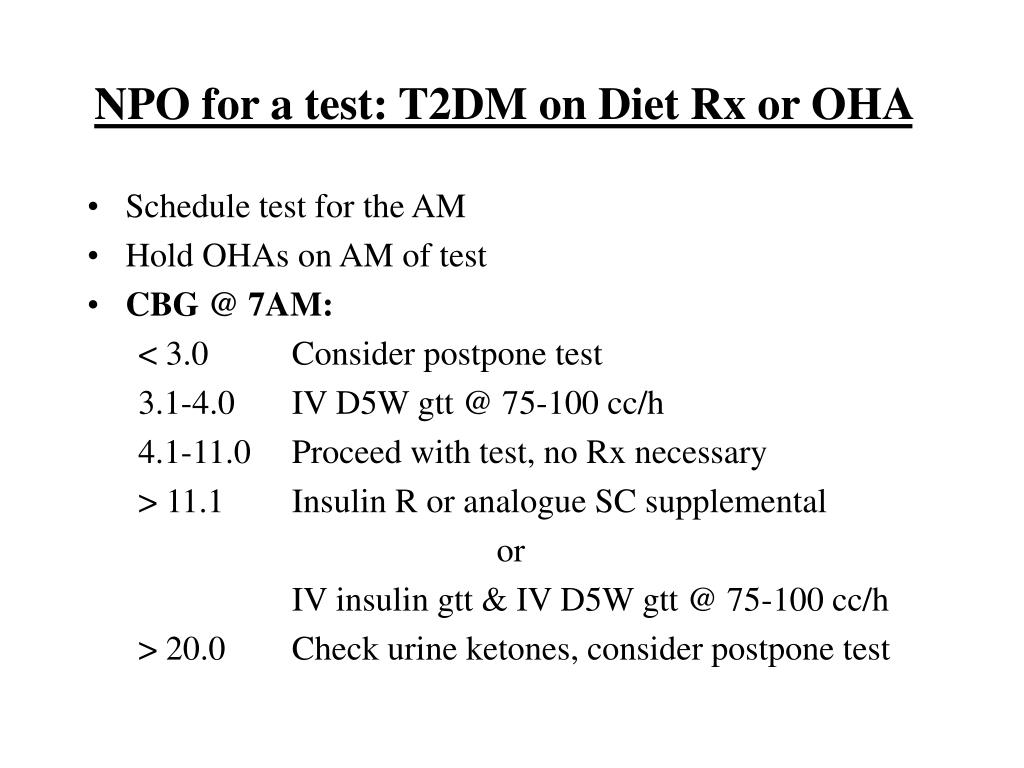 NPO for a test: T2DM on Diet Rx or OHA