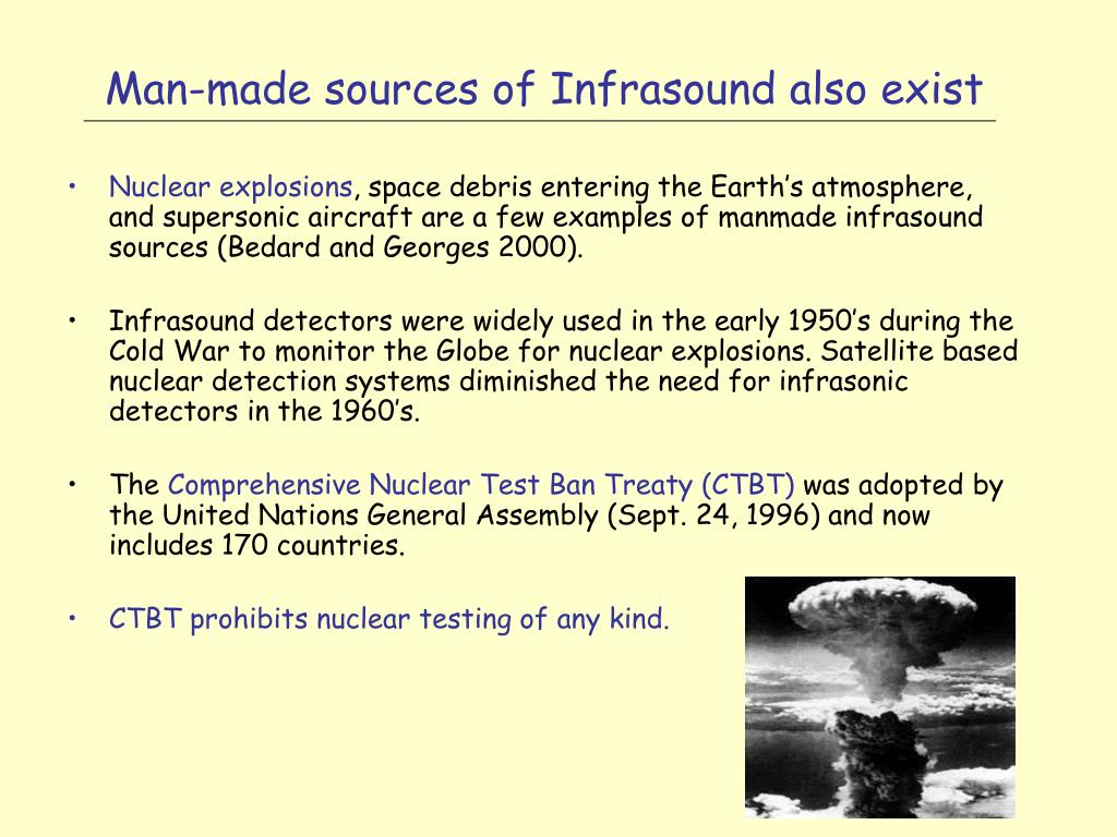 Man-made sources of Infrasound also exist