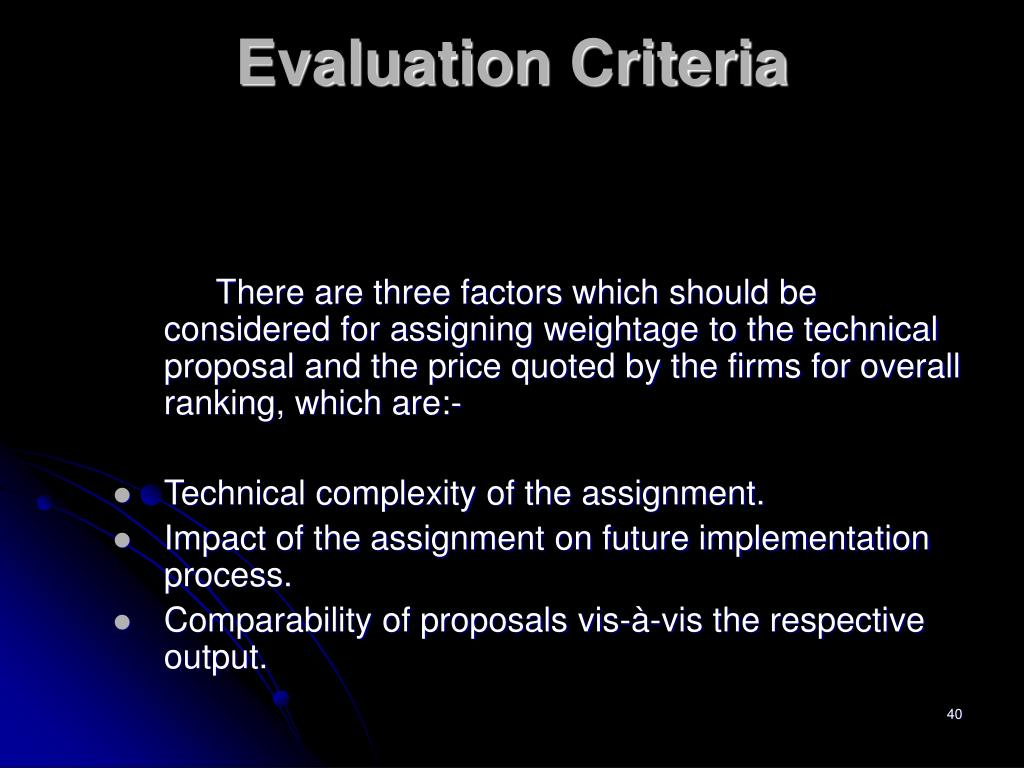 There are three factors which should be considered for assigning weightage to the technical proposal and the price quoted by the firms for overall ranking, which are:-