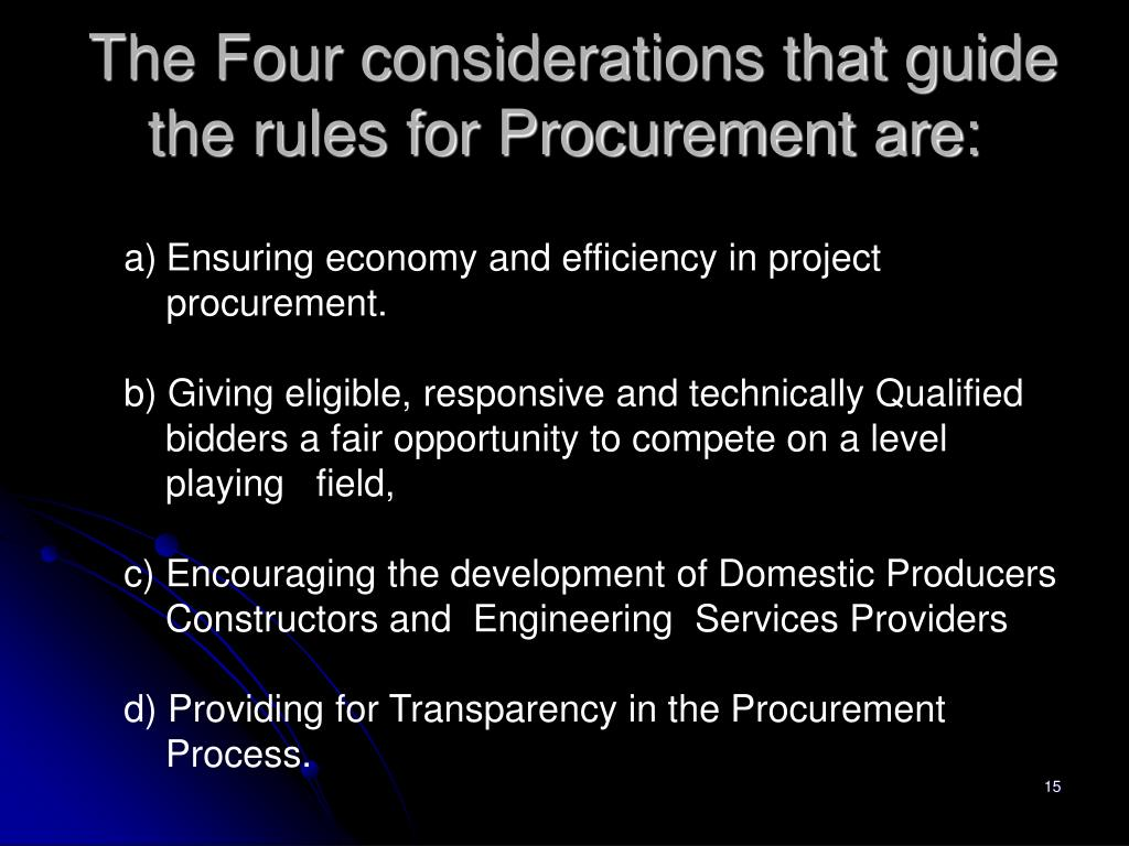 The Four considerations that guide the rules for Procurement are: