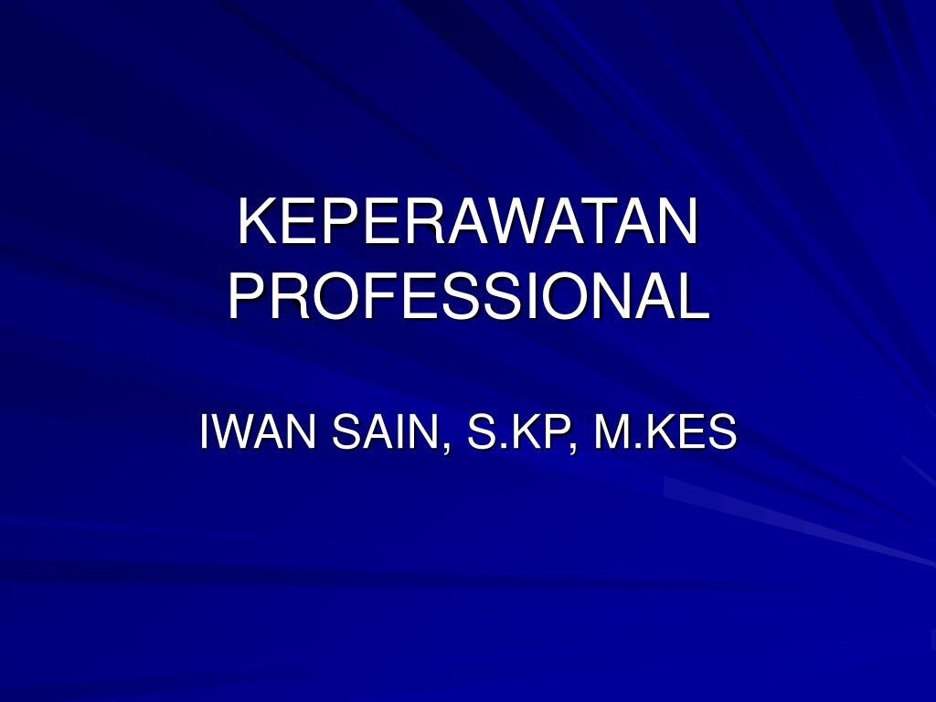 KEPERAWATAN PROFESSIONAL