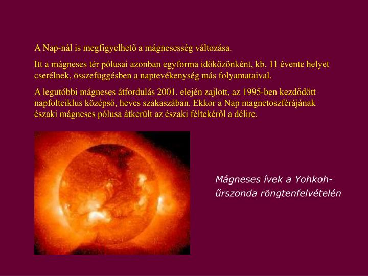 A Nap-nál is megfigyelhető a mágnesesség változása.