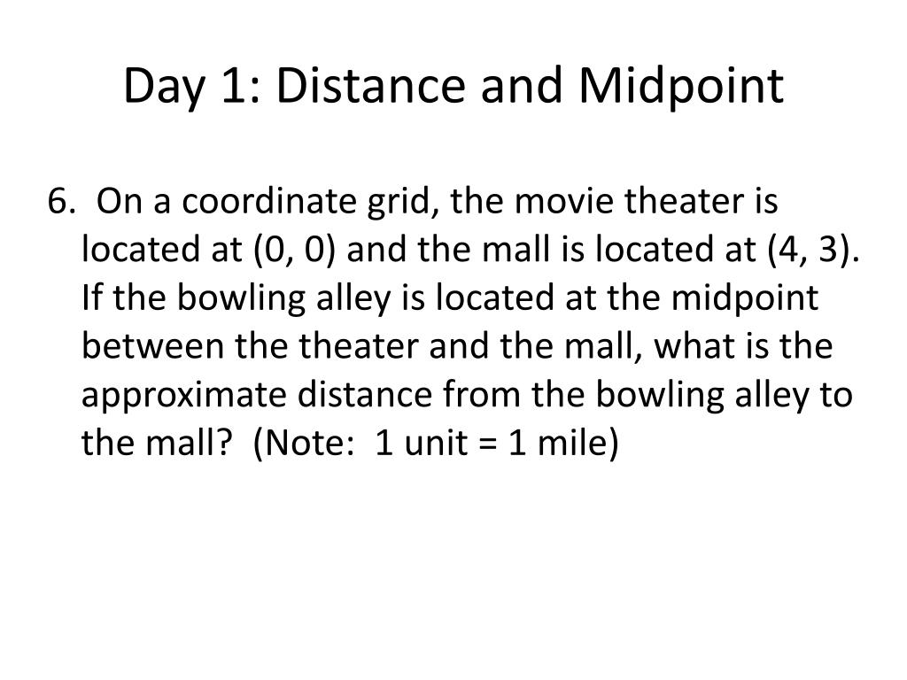 Day 1: Distance and Midpoint