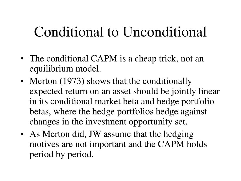 Conditional to Unconditional