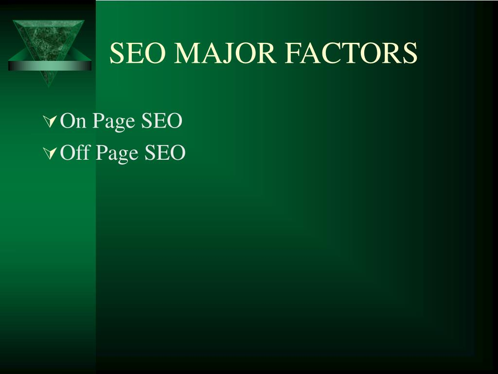 SEO MAJOR FACTORS