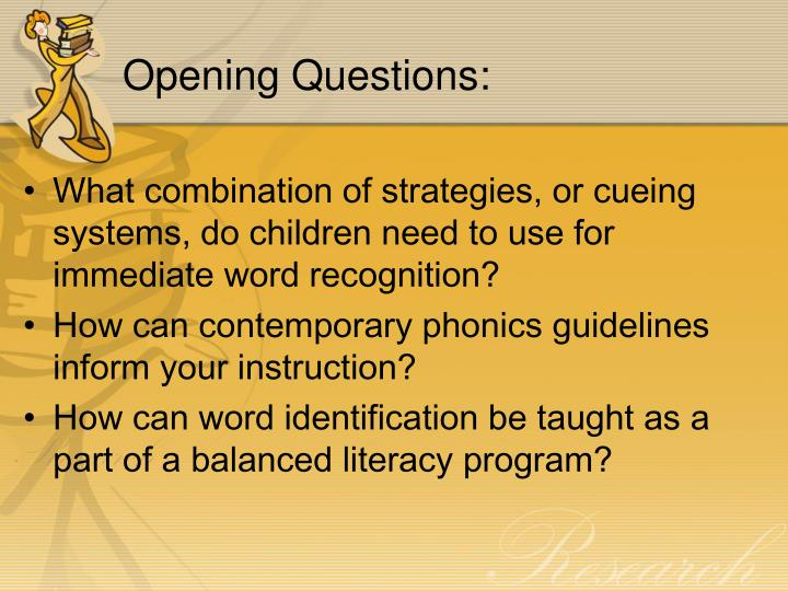 Opening questions