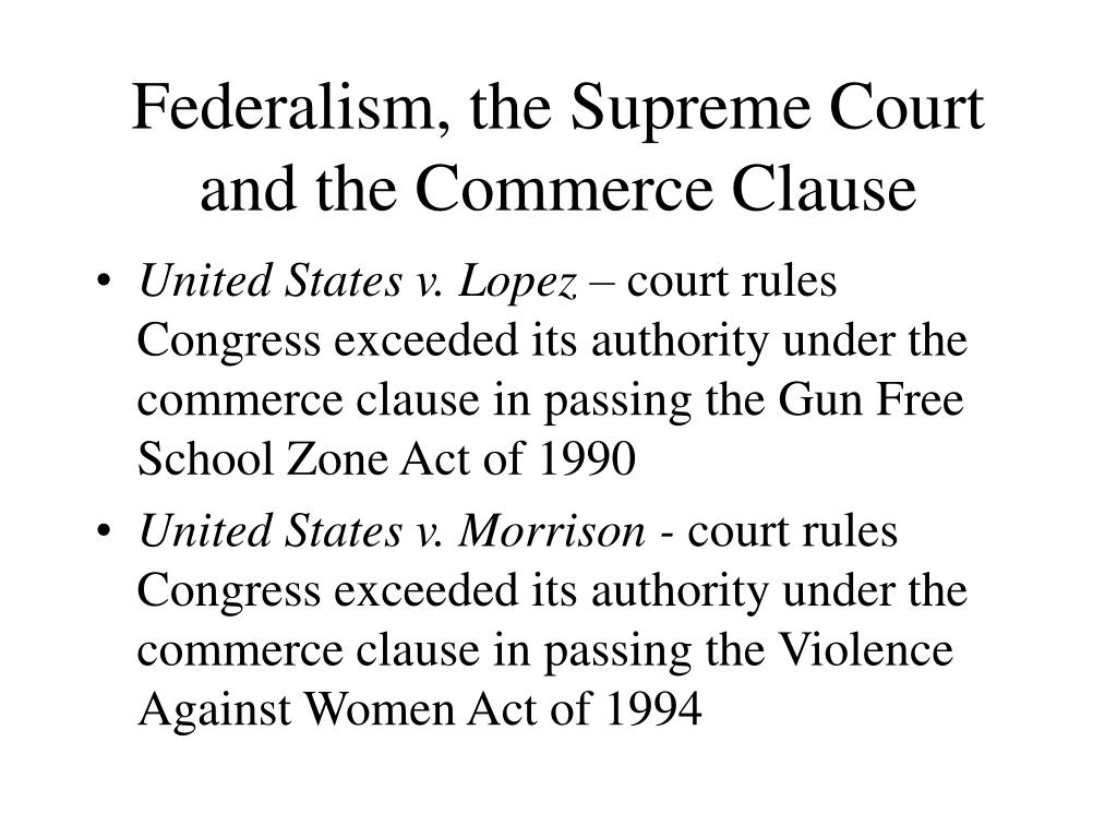 Federalism, the Supreme Court and the Commerce Clause