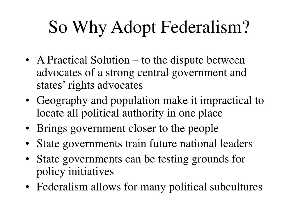 So Why Adopt Federalism?