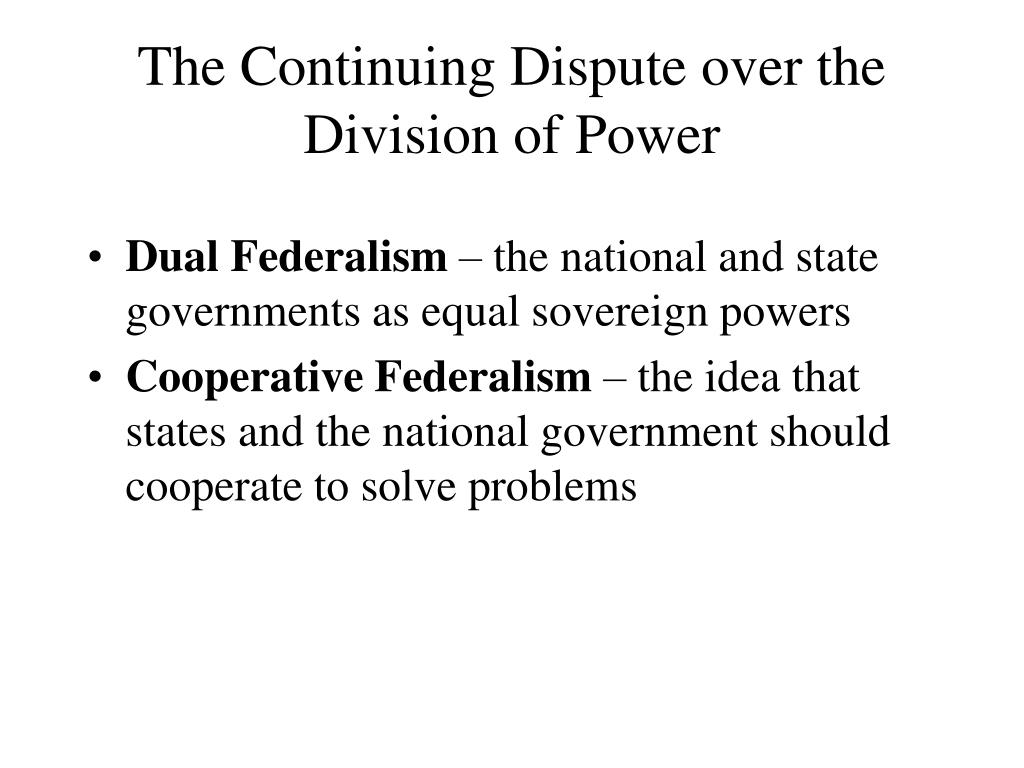 The Continuing Dispute over the Division of Power