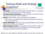 training media and strategy guidelines