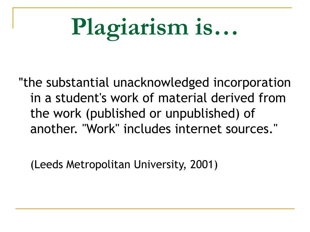 Plagiarism is…