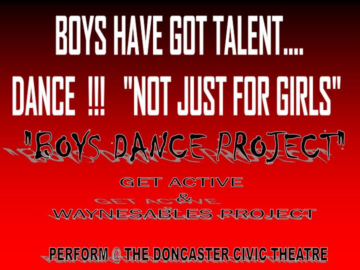 BOYS HAVE GOT TALENT....