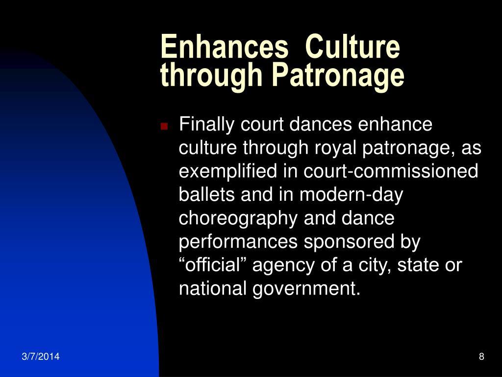 Enhances  Culture through Patronage