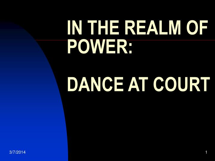 In the realm of power dance at court