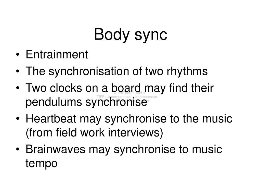 Body sync