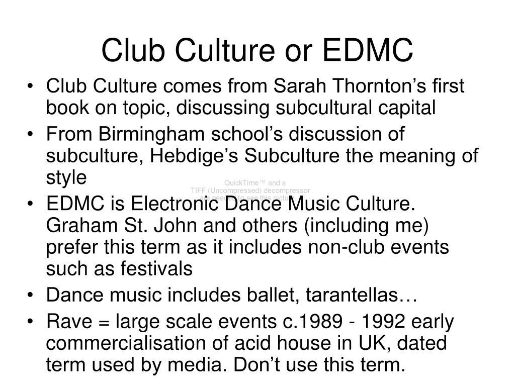 Club Culture or EDMC