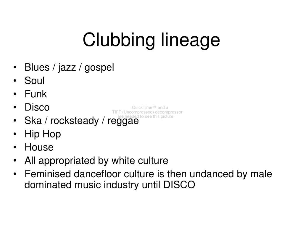 Clubbing lineage