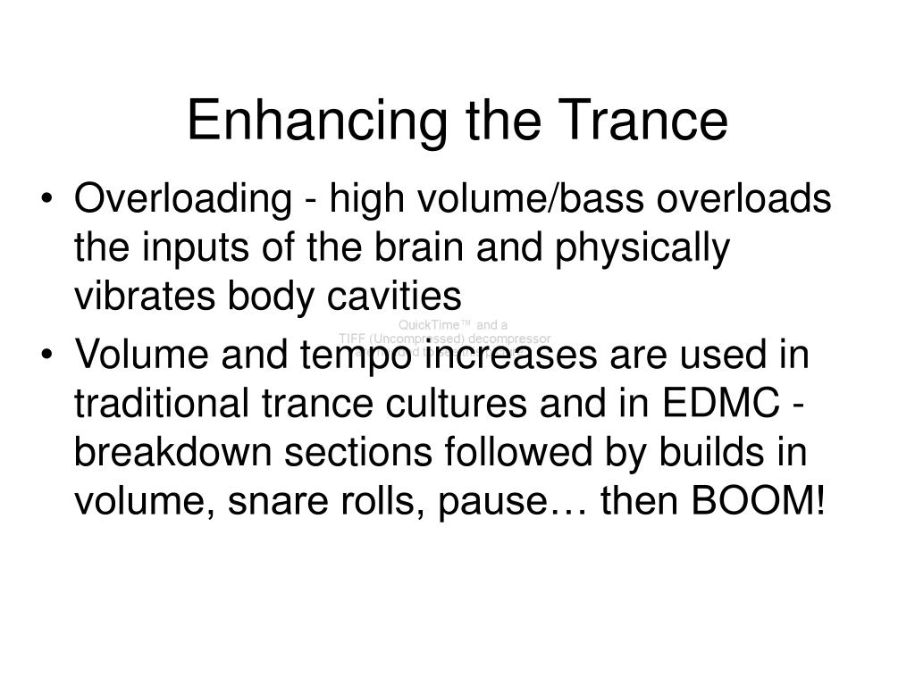 Enhancing the Trance