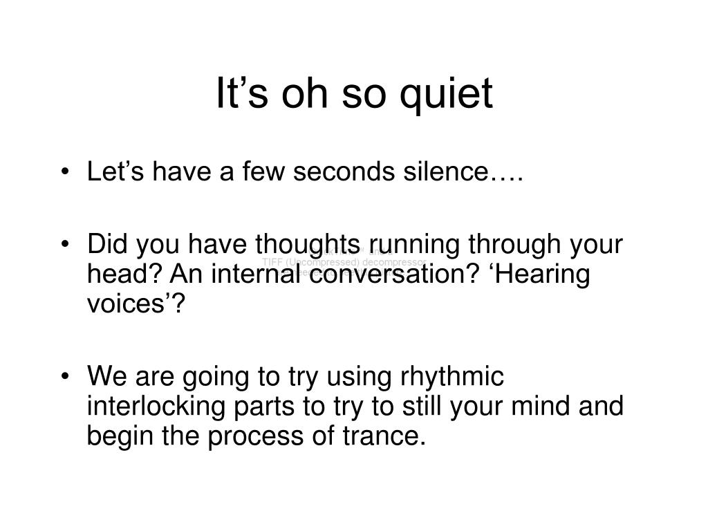 It's oh so quiet