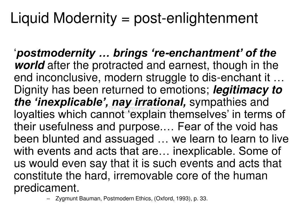 Liquid Modernity = post-enlightenment