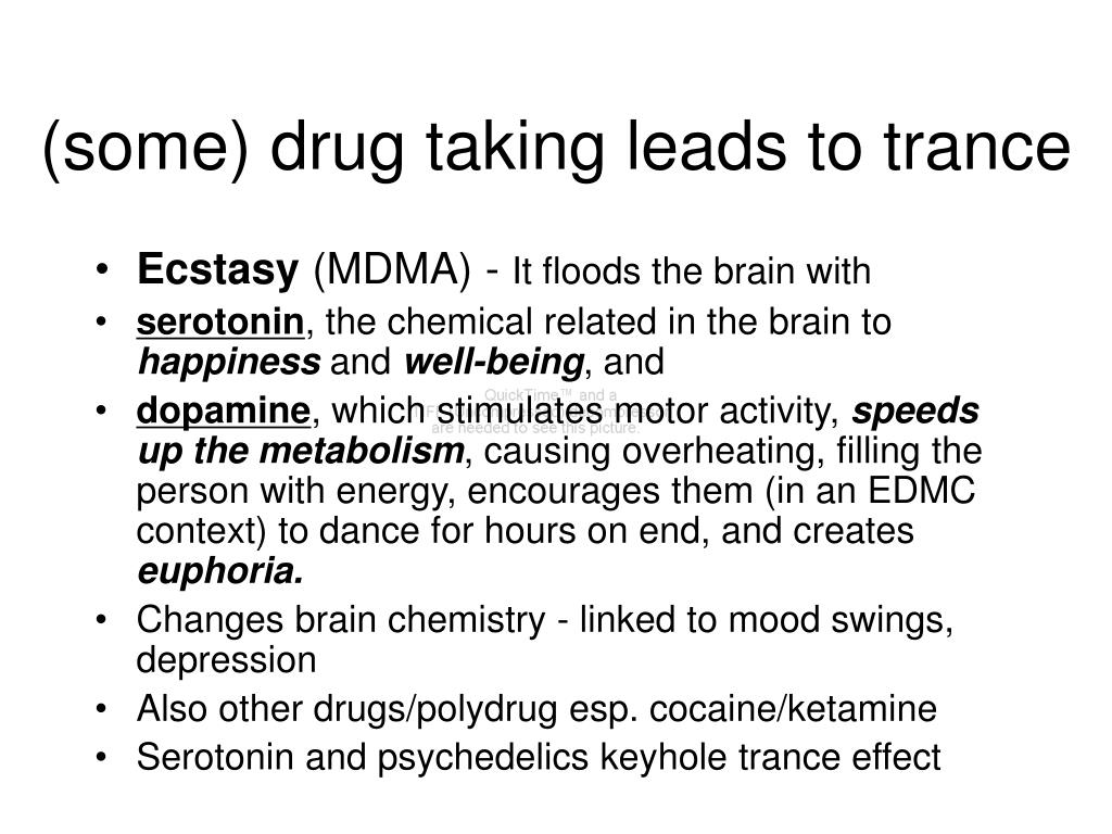 (some) drug taking leads to trance