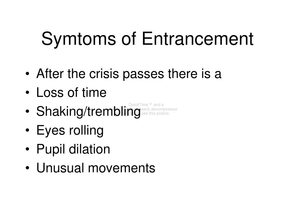Symtoms of Entrancement