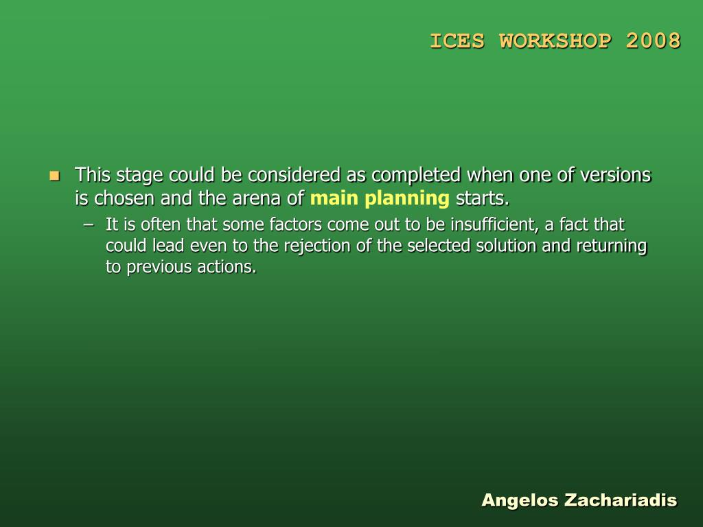 This stage could be considered as completed when one of versions is chosen and the arena of