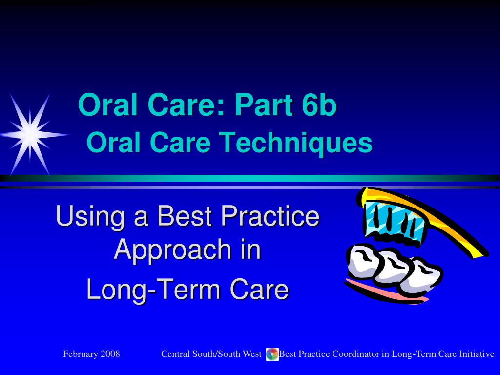 Oral Care: Part 6b