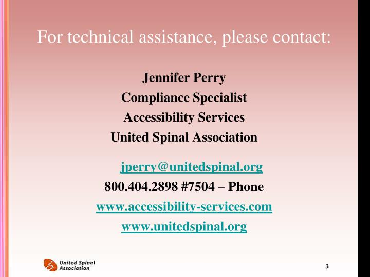 For technical assistance, please contact: