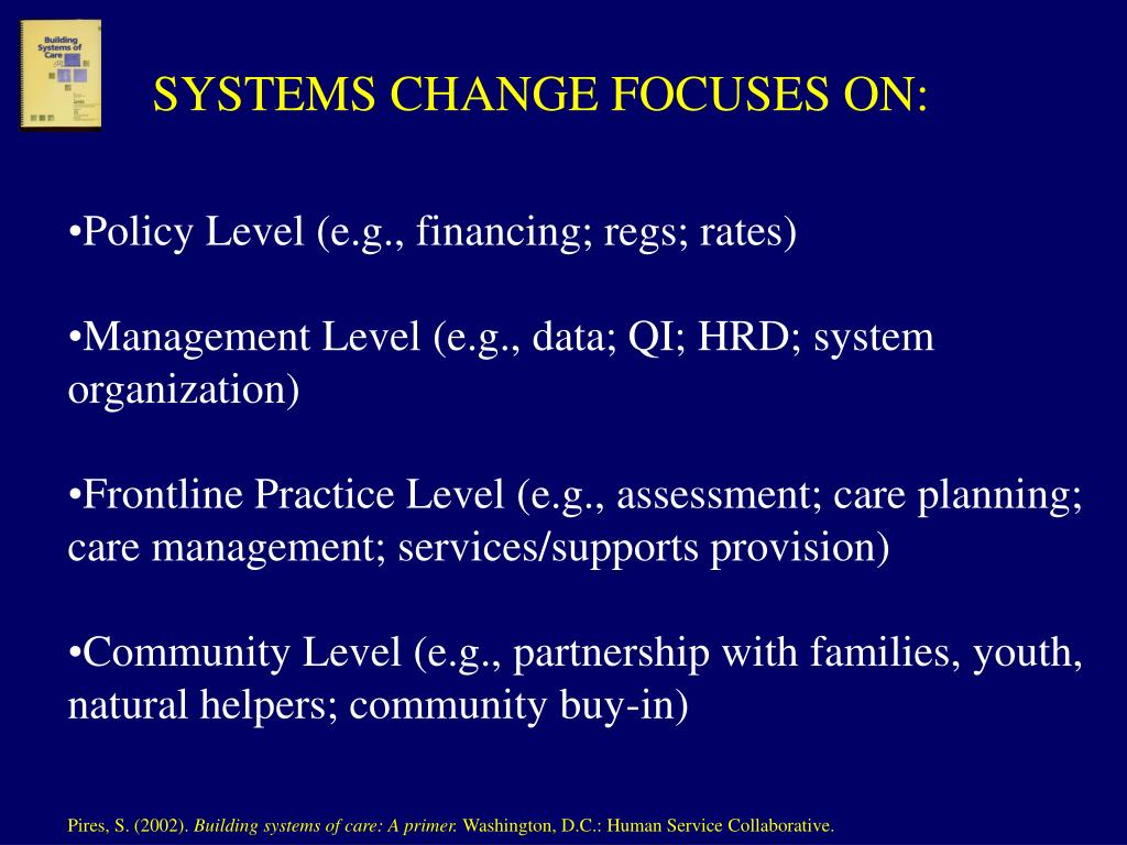 SYSTEMS CHANGE FOCUSES ON: