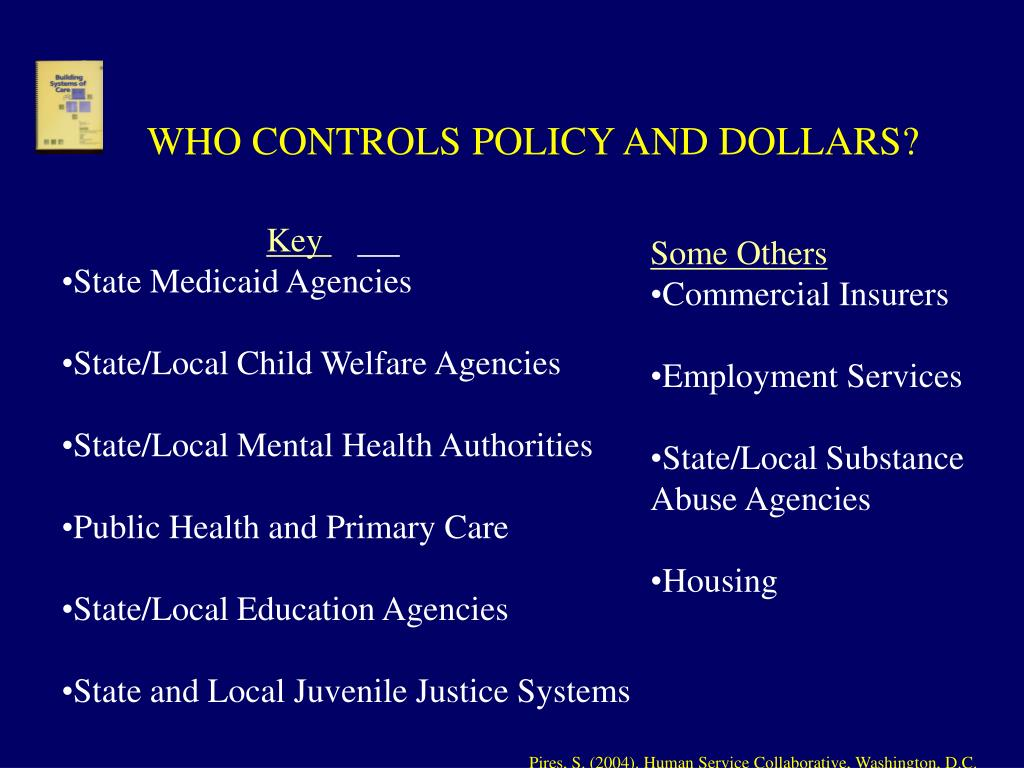 WHO CONTROLS POLICY AND DOLLARS?