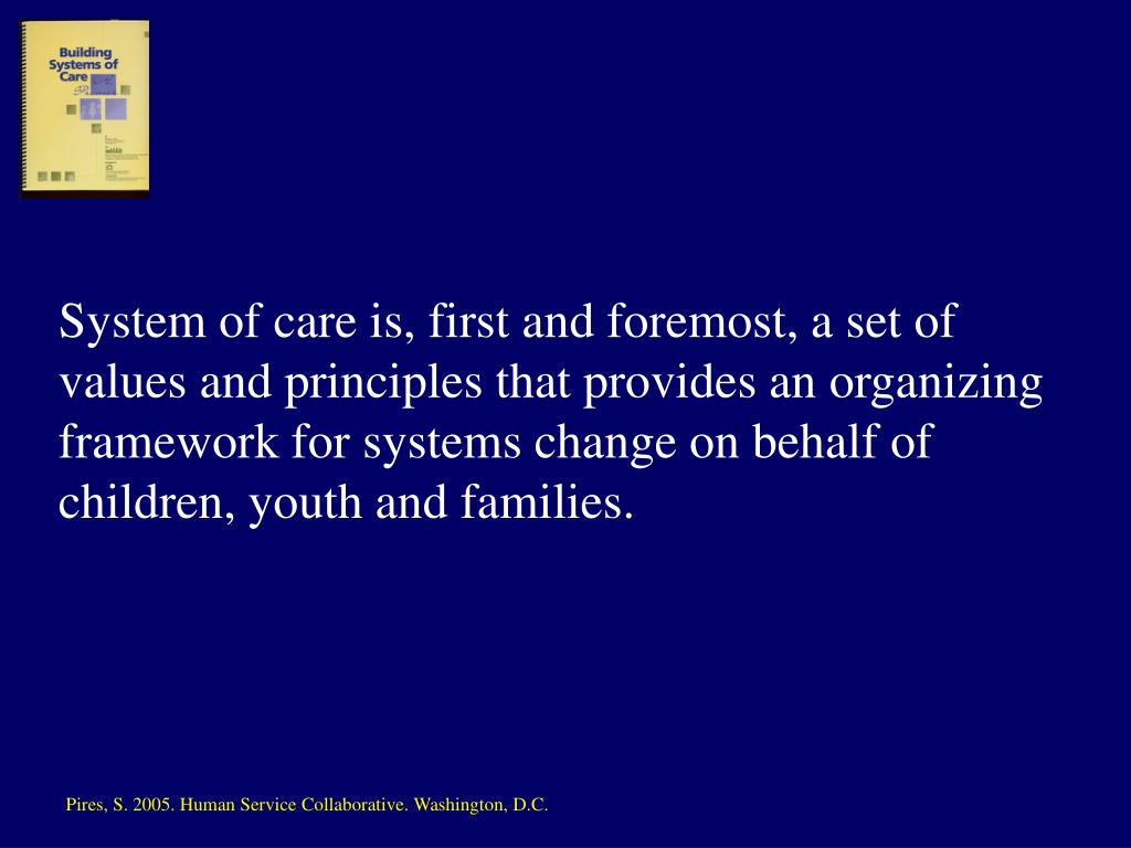System of care is, first and foremost, a set of
