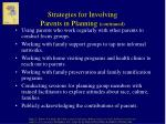 strategies for involving parents in planning continued