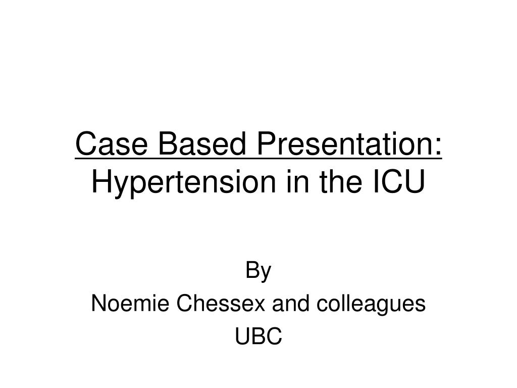 case based presentation hypertension in the icu