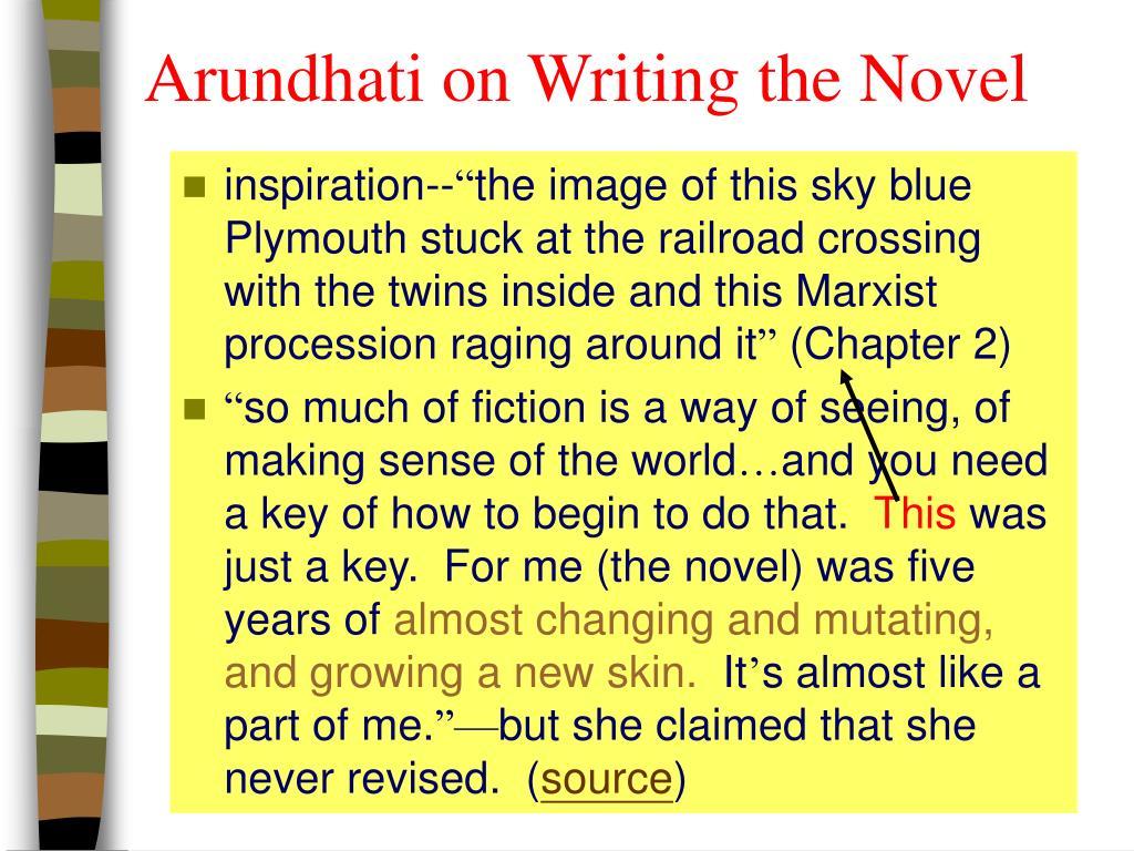 Arundhati on Writing the Novel