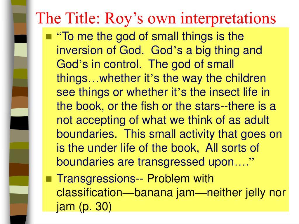 The Title: Roy's own interpretations