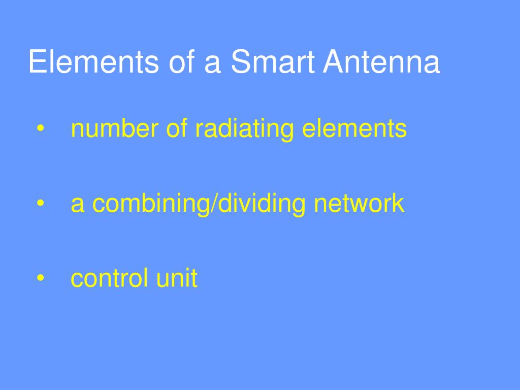 Ppt on smart antennas - Elements Of A Smart Antenna